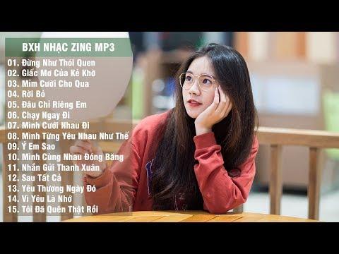 Bảng Xếp Hạng Nhạc Zing Mp3 Hay Nhất Tháng 6/2018 (p2)
