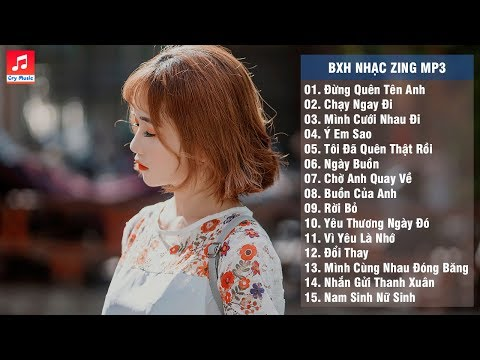 Bảng Xếp Hạng Nhạc Zing Mp3 Hay Nhất Tháng 6/2018 (p5)
