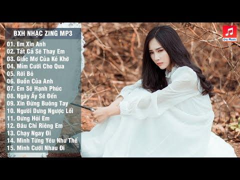 Bảng Xếp Hạng Nhạc Zing Mp3 Hay Nhất Tháng 6/2018 (p4)