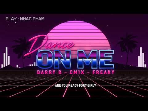 Dance On Me - BarryB, Freaky, CM1X