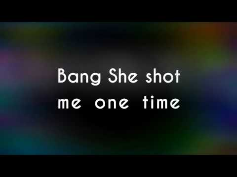 Bang She Shot Me One Time - laralyricmusic
