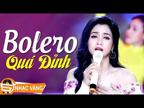 Nhạc Vàng Bolero Hay Nhất 2018 - Nhạc Vàng Xưa Chấn Động Con Tim