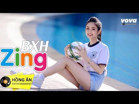 Bảng Xếp Hạng Nhạc Zing Mp3 Tháng 8/2018