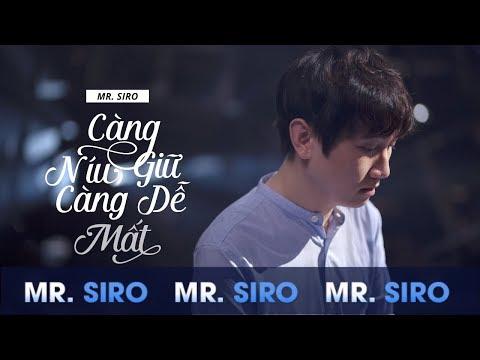 Càng Níu Giữ Càng Dễ Mất  - Mr Siro