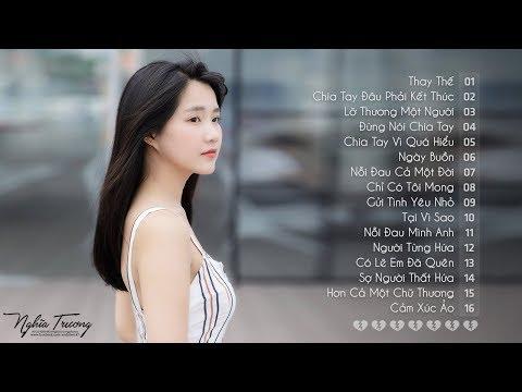 30 Bài Hát Nhạc Trẻ Tâm Trạng Buồn Không Nói Nên Lời 2018