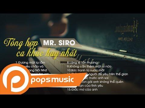 Tuyển Tập Ca Khúc Buồn Nhất 2017 -  Mr Siro