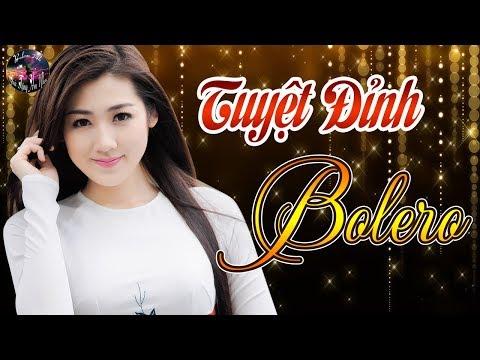 Tuyệt Đỉnh Bolero Đặc Biệt 2018 - Liên Khúc Nhạc Vàng Chọn Lọc, Nhạc Sến Trữ Tình Hay Nhất Hiện Nay