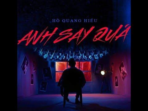 Anh Say Quá - Hồ Quang Hiếu, RTee