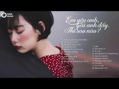 Top 20 Bài Hát Nhạc Trẻ Hay Nhất Tháng 2 2019