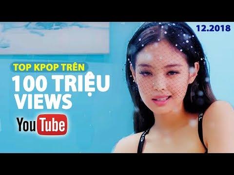Tất Cả MV Kpop Trên 100 Triệu Lượt Xem