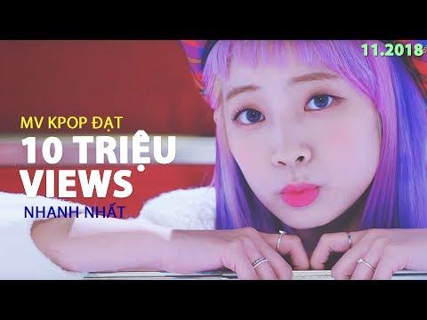 Top 20 MV Đạt 10 Triệu Lượt Xem Nhanh Nhất của Nhóm Nhạc Kpop (11/2018)