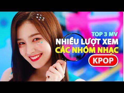 Top 3 MV Nhiều Lượt Xem Nhất của Một Số Nhóm Nhạc Kpop (9/2018)