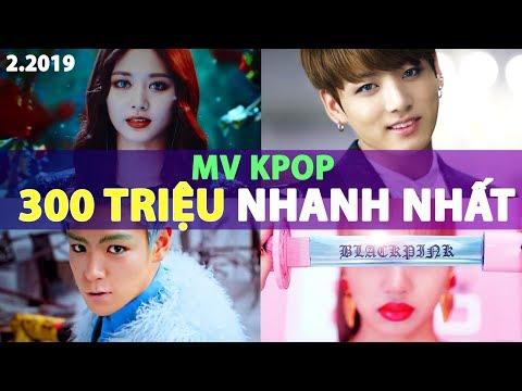 Top MV Kpop Đạt 300 Triệu Lượt Xem Nhanh Nhất Youtube