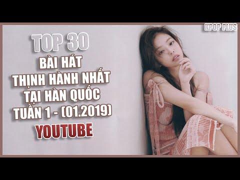 Top 30 bài hát thịnh hành nhất tại Hàn Quốc - Tuần 1/2019