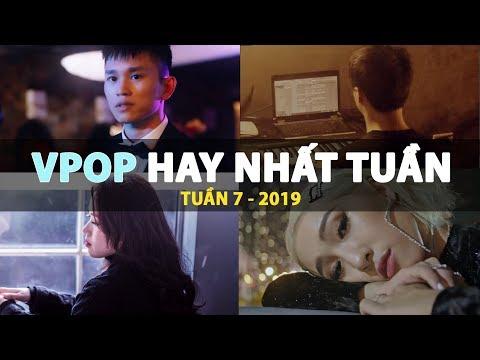 Top 30 Bài Hát Vpop Hay Nhất Tuần 7 - 2019
