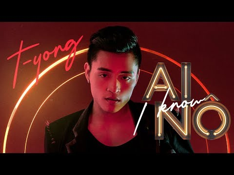 Ai Nô (I Know) - T-Yong
