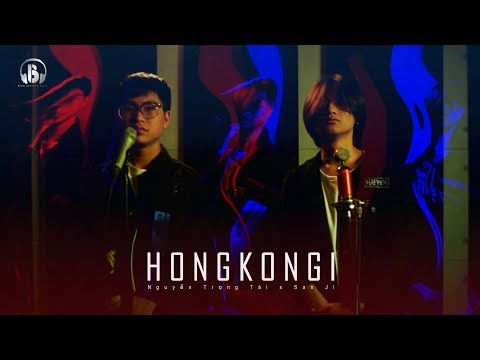 HongKong 1 (RnB Version) - Nguyễn Trọng Tài, San Ji