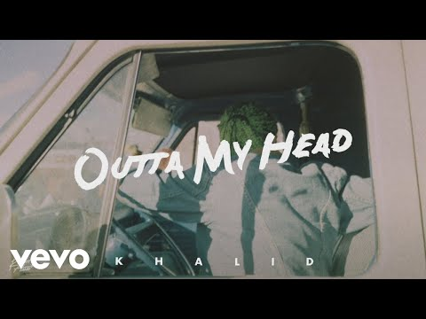 Outta My Head - Khalid, John Mayer