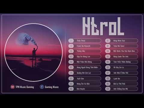 Top 20 Bản Nhạc Hot Remix Của Htrol Hay Nhất Thời Gian Qua