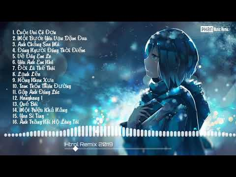16 Bản Nhạc Hot Nhất Htrol Remix Thời Gian Vừa Qua