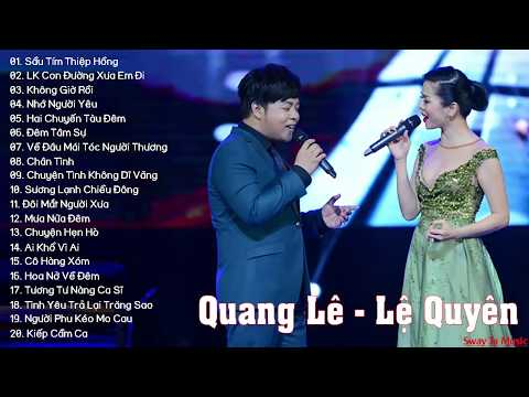 Quang Lê, Lệ Quyên 2019 - Tuyệt Đỉnh Song Ca Trữ Tình, Bolero Chọn Lọc
