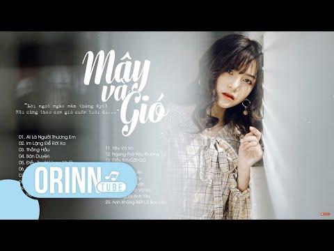 20 Bài Hát Nhạc Trẻ Hay Nhất Tháng 6 2019 Nhạc Việt Buồn