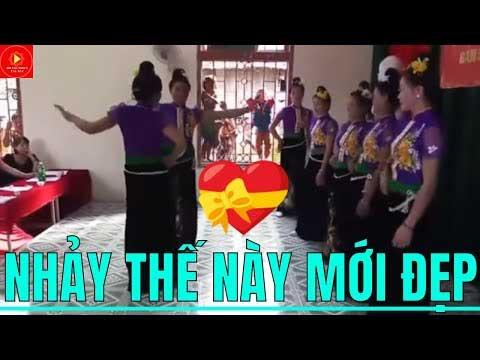 Nhảy Nhạc Dance Tây Bắc 2019 Điệu Bốc Lửa Của Các Cô Gái Thái
