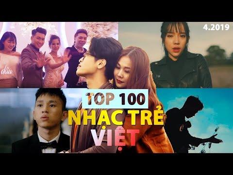 Top 100 Nhạc Trẻ Việt Nhiều Lượt Xem Nhất Youtube (4/2019)