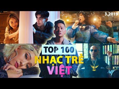 Top 100 Nhạc Trẻ Việt Nhiều Lượt Xem Nhất Youtube (3/2019)