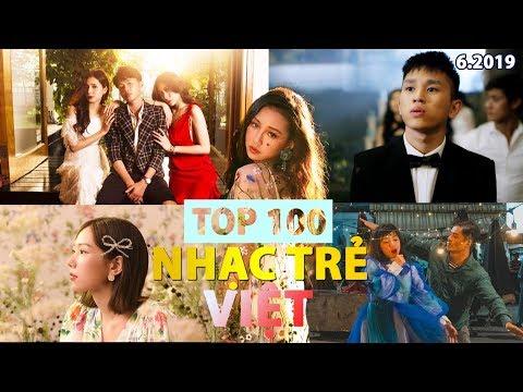 Top 100 Nhạc Trẻ Việt Nhiều Lượt Xem Nhất Youtube (6/2019)