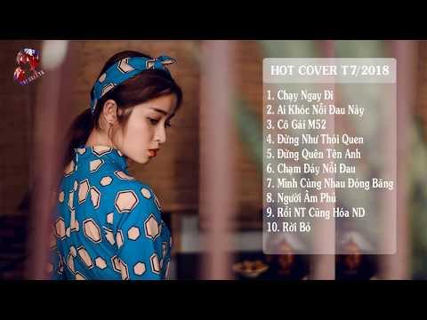 Nhạc Trẻ Cover Hay Nhất Tháng 7 2017 (P1)