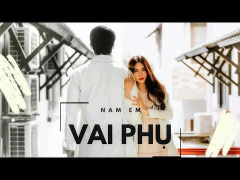 Vai Phụ - Nam Em