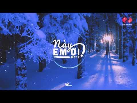 Này Em ƠI - MC 12