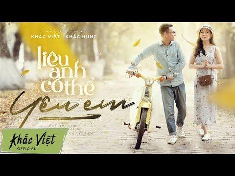 Liệu Anh Có Thể Yêu Em - Khắc Việt