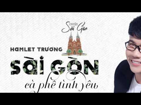 Sài Gòn Cà Phê Tình Yêu - Hamlet Trương