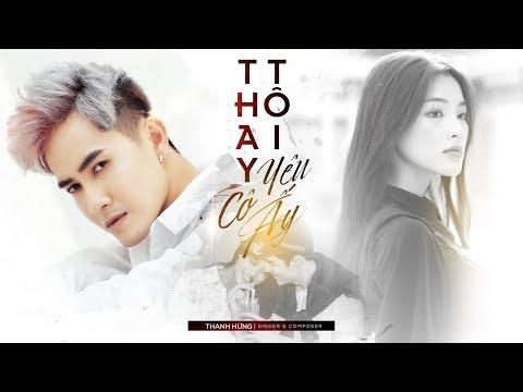 Thay Tôi Yêu Cô Ấy - Thanh Hưng