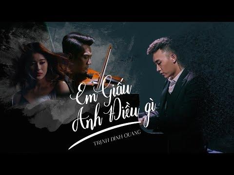 Em Giấu Anh Điều Gì - Trịnh Đình Quang