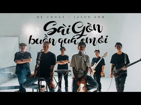 Sài Gòn Buồn Quá Em Ơi (Jazzhop) - Dế Choắt, Jason