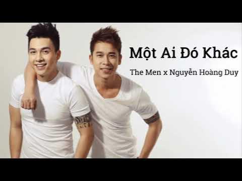 Một Ai Đó Khác - The Men, Nguyễn Hoàng Duy