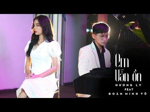 Em Vẫn Ổn - Nguyễn Hương Ly, Đoàn Minh Vũ