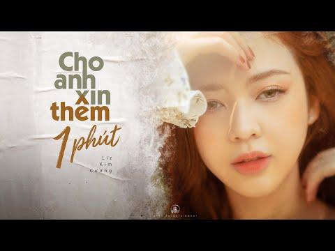 Cho Em Xin Thêm 1 Phút - Liz Kim Cương