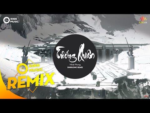 Tướng Quân (Remix) Tướng Quân (Remix) - Nhật Phong, DinhLong