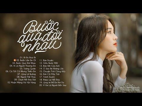 Nhạc Hot 2019 Việt Hay Nhất 2019 Bước Qua Đời Nhau