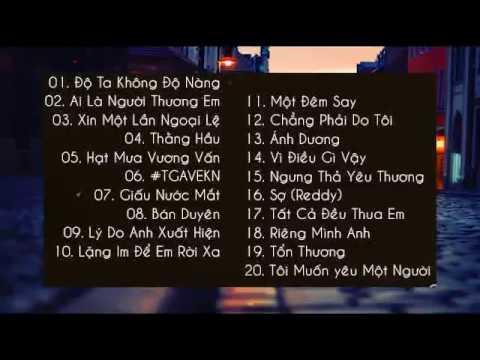 Nhạc Hot 2019 Việt Hay Nhất Độ Ta Không Độ Nàng