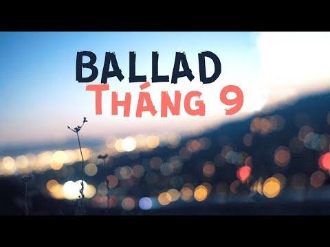 Những bản nhạc ballad hay nhất tháng 9