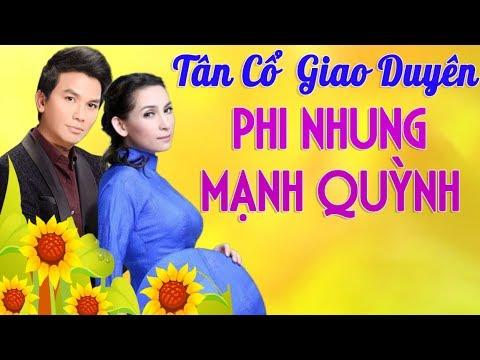 Nhạc Vàng Tân Cổ Giao Duyên Hay Nhất 2019 - Phi Nhung & Mạnh Quỳnh