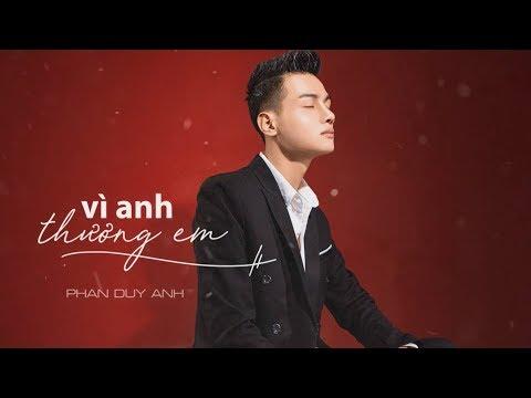 Vô Cùng ( Vì Anh Thương Em ) - Phan Duy Anh