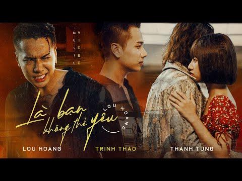 Là Bạn Không Thể Yêu | Lou Hoàng