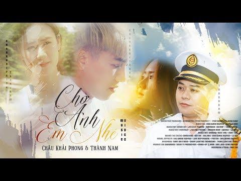 Chờ Anh Em Nhé - Châu Khải Phong, Thành Nam