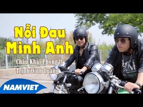 Nỗi Đau Mình Anh - Châu Khải Phong,Trịnh Đình Quang